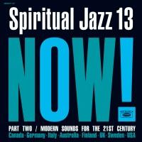 Spiritual Jazz Vol. 13: Now Pt. 2 (Gatefold)