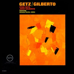 Getz / Gilberto (Gatefold)