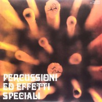 Percussioni Ed Effetti Speciali (Gatefold) + CD
