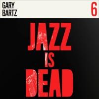Jazz Is Dead 6: Gary Bartz (Limited Edition)