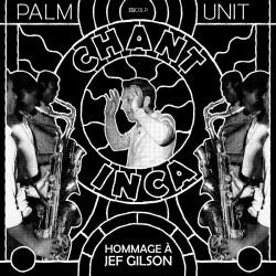 Chant Inca: Hommage a Jef Gilson (Gatefold)