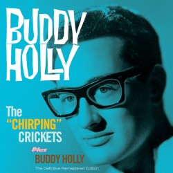 The Chirping Crickets + Buddy Holly