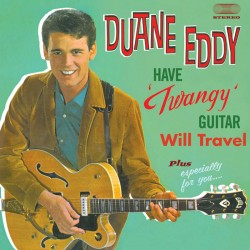 """Have """"Twangy"""" Guitar - Will Travel + Especially Fo"""