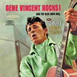 Gene Vincent Rocks + Twist Crazy Times + 8 Bonus