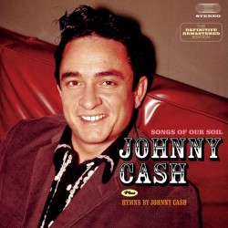 Songs of Our Soil + Hymns by Johnny Cash