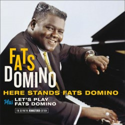 Here Stands Fats Domino + Let`s Play Fats Domino