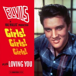 Girls! Girls! Girls! + Loving You
