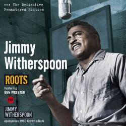 Roots + Jimmy Whitherspoon + 3 Bonus Tracks