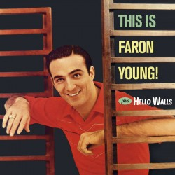 This Is Faron Young! + Hello Walls