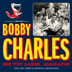 See You Later, Alligator: 1955-61 Recordings