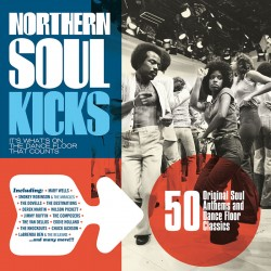 Northern Soul Kicks: 50 Original Soul Anthems