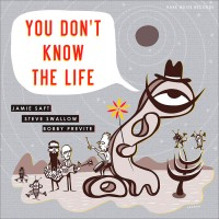 You Don't Know the Life w/ S. Swallow & B. Previte