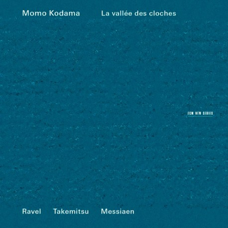 La Vallee Des Cloches - Ravel/Takemitsu/Messianen