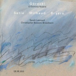 Henryk Gorechi, Erik Satie, Darius Milhaud...