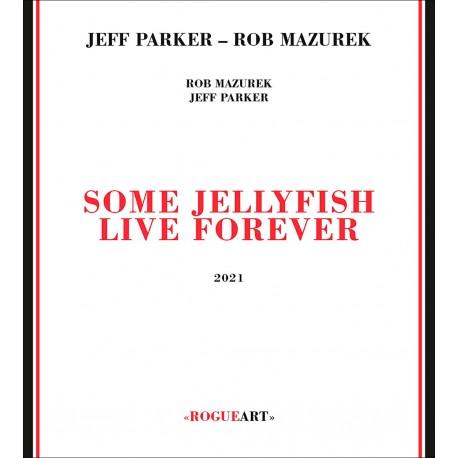 Some Jellyfish Live Forever w/ Rob Mazurek