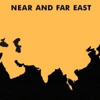 Near and Far East