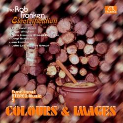 The Rob Franken Electrification: Colours & Images