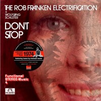 The Rob Franken Electrification: Don't Stop