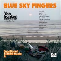 The Rob Franken Electrification: Blue Sky Fingers