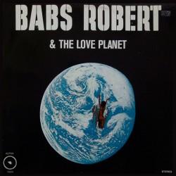 Babs Robert & The Love Planet