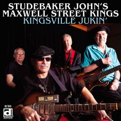 Kinsville Jukin` with the Maxwell Street Kings