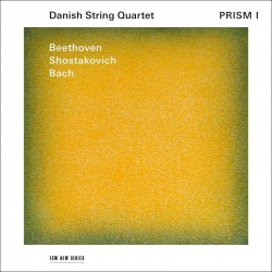 Prism - Beethoven op. 127, Bach, Shostakovich