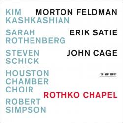 Feldman-Satie-Cage - Rothko Chapel