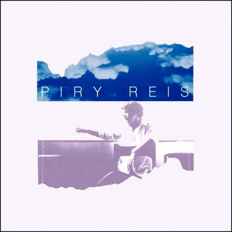 Piry Reis (Limited Double 7 Inch)