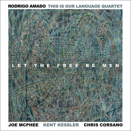 This Is Our Language Quartet - Let The Free Be Men