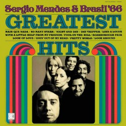 Sergio Mendes & Brasil '66 Greatest Hits