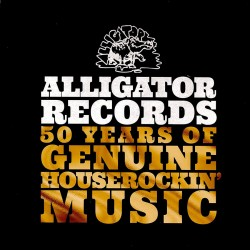 Alligator - 50 Years Genuine House Rockin' Music