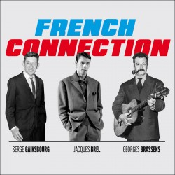 French Connection: Brel, Gainsbourg & Brassens