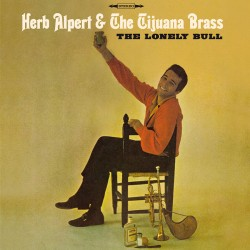 And the Tijuana Brass - the Lonely Bull