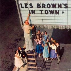 And His Band of Renown: Les Brown`s in Town
