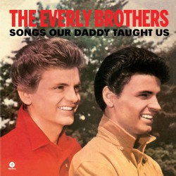 Songs Our Daddy Taught Us + 2 Bonus - 180 Gr