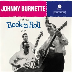 Johnny Burnette and the Rock `N Roll Trio - 180 Gr