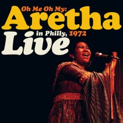 Oh Me Oh My: Live in Philly, 1972 - RSD