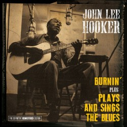 Burnin + Plays and Sings the Blues