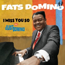 I Miss You So + Just Domino