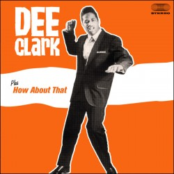 Dee Clark + How About That