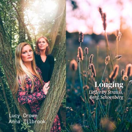 Longing: Lieder by Strauss, Berg, Schoenberg