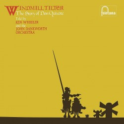 Windmill Tilter: The Story Of Don Quixote