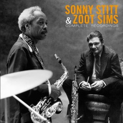 Stitt - Sims: Complete Recordings