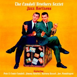 Jazz Horizons: the Candoli Brothers Sextet
