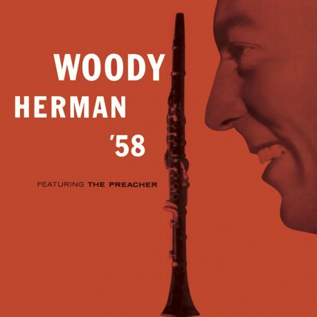 Woody Herman `58: Feat. the Preacher