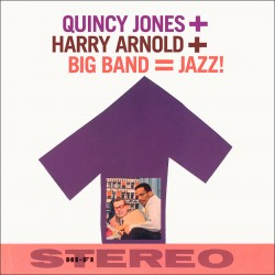 Q. Jones + H. Arnold + Big Band : Jazz !