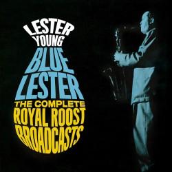 Blue Lester: Complete Royal Roost Broadcasts
