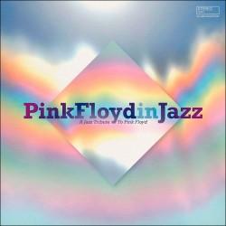 Pink Floyd in Jazz: A Jazz Tribute to Pink Floyd