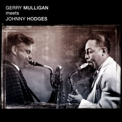 Meets Johnny Hodges + What Is There to Stay?