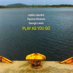 Play As You Go w/ Pauline Oliveros & George Lewis